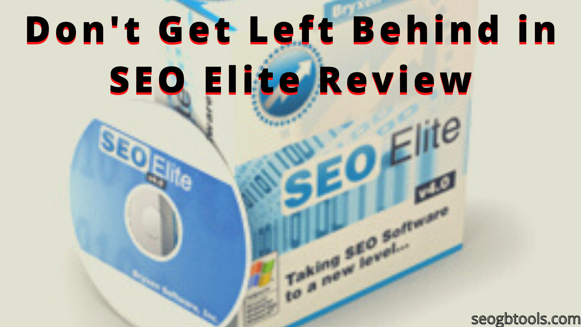 Don't Get Left Behind in SEO Elite Review